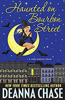Haunted on Bourbon Street (The Jade Calhoun Series Book 1) by [Chase, Deanna]