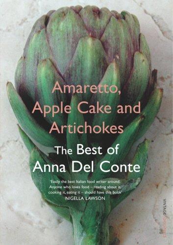Amaretto, Apple Cake and Artichokes: The Best of Anna Del Conte