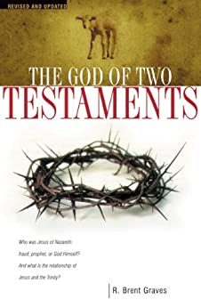 God of Two Testaments, The by [Graves, Robert Brent ]