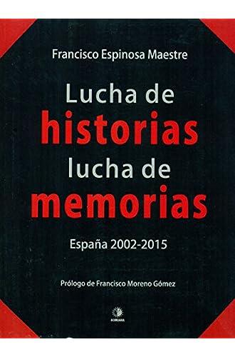 Lucha De Historias, Lucha De Memorias. España, 2002