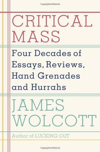 Critical Mass: Four Decades of Essays, Reviews, Hand Grenades, and Hurrahs pdf epub