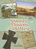 Spanish Missions of the Old West, Nadia Higgins, 1600441289