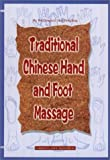 Traditional Chinese Hand and Foot Massage