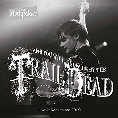 & YOU WILL KNOW US BY THE TRAIL OF THE DEAD - LIVE AT PROCKPALAST 2009