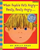 When Sophie Gets Angry - Really, Really Angry..., Molly Bang, 0439598451