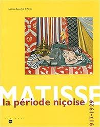 Matisse, la période niçoise, 1917-1929 par Musée des Beaux-Arts  de Paris