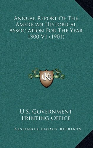 Download Annual Report Of The American Historical Association For The Year 1900 V1 (1901) PDF