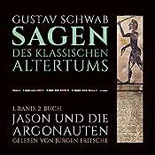 Jason und die Argonauten (Die Sagen des klassischen Altertums Band 1, Buch 2)   Gustav Schwab