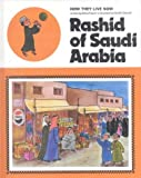 img - for Rashid of Saudi Arabia (How They Live Now) book / textbook / text book