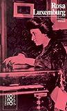 Rosa Luxemburg. In Selbstzeugnissen und Bilddokumenten.