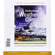 Understanding Weather and Climate, Books a la Carte Plus Mastering Meteorology with eText -- Access Card Package (7th Edition)