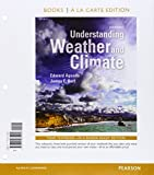 Understanding Weather and Climate, Books a la Carte Plus MasteringMeteorology with EText -- Access Card Package, Aguado, Edward and Burt, James E., 0321994558
