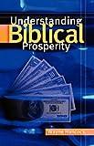 img - for Understanding Biblical Prosperity by Wayne Hancock (2003-10-07) book / textbook / text book