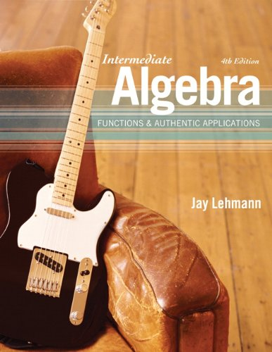intermediate-algebra-functions-authentic-applications-4th-edition