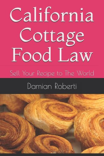 California Cottage Food Law: Sell Your Recipe to The World (State By State Cottage Food Laws)