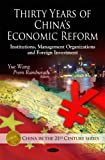 Thirty Years of China's Economic Reform : Institutions, Management Organizations and Foreign Investment, Wang, Yue, 1608769089
