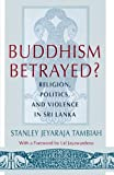 img - for Buddhism Betrayed?: Religion, Politics, and Violence in Sri Lanka book / textbook / text book