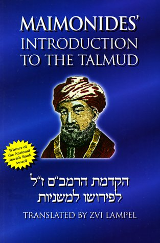 Maimonides' Introduction to the Talmud: A Translation of Maimonides Introduction to His Commentary on the Mishna With Complete Original Hebrew Text
