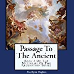 Passage to the Ancient: The Mysteries of the Redemption Series, Book 2 | Marilynn Hughes