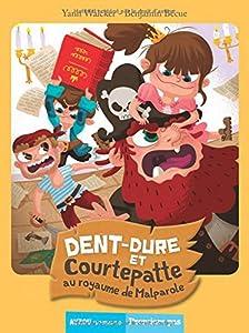 """Afficher """"Dent dure et Courtepatte au royaume de Malparole"""""""