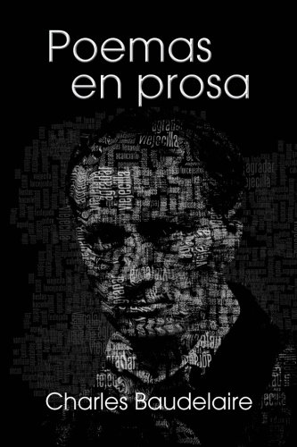 Poemas en prosa Tapa blanda – 11 dic 2016 Charles Baudelaire Createspace Independent Pub 1541059913 European - French
