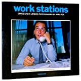 Work Stations : Office Life in London, Camerawork Ltd. Staff, 1871103002