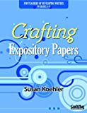 Crafting Expository Papers, Susan Koehler, 0929895398