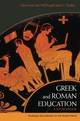 Greek and Roman Education: A Sourcebook (Routledge Sourcebooks for the Ancient World) by Iain Mcdougall (2008-10-18)