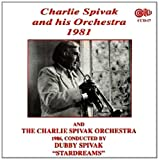 Stardusters: Charlie Spivak and his Orchestra 1981 and The Charlie S