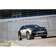 Le 3008 Affronte Le Tiguan (édition limitée en fin) (French Edition)
