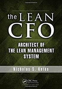 The Lean CFO: Architect of the Lean Management System by Nicholas S. Katko (2013-09-16)
