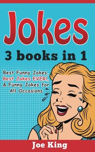 Jokes: 3 Books in 1 (Best Funny Jokes, Best Jokes EVER!, & Funny Jokes for All Occasions