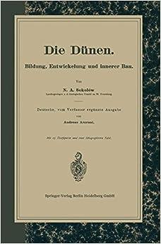 Die Dünen: Bildung, Entwickelung und Innerer Bau. Deutsche, vom Verfasser ergänzte Ausgabe (German Edition)