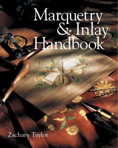 marquetry and inlay handbook zachary taylor