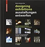 img - for Ausstellungen entwerfen / Designing Exhibitions (English and German Edition) 2nd, Revised edition by Bertron, Aurelia, Schwarz, Urich, Frey, Claudia (2012) Hardcover book / textbook / text book