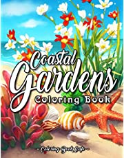 Coastal Gardens Coloring Book: An Adult Coloring Book Featuring Beautiful Coastal Gardens, Tropical Plants and Relaxing Oceanside Scenery