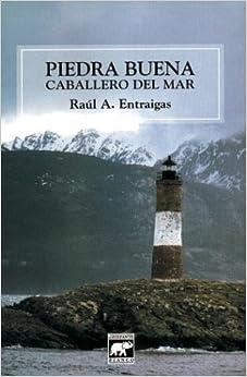 Piedra Buena - Caballero del Mar (Spanish Edition)