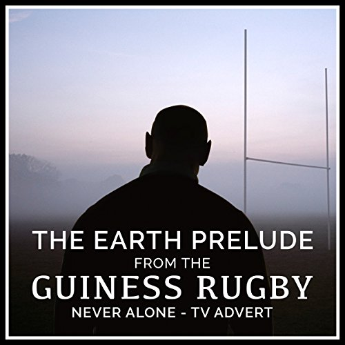 the-earth-prelude-from-the-guinness-rugby-never-alone-tv-advert