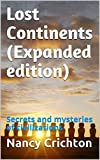 Lost Continents (Expanded edition): Secrets and mysteries of civilizations