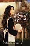 The Amish Heiress (The Paradise Chronicles) (Volume 1)