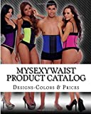 img - for MySexyWaist Product Catalog: Designs, Colors and Prices by Shelea Newson-Roberts (2015-08-29) book / textbook / text book