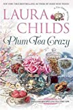 Plum Tea Crazy (A Tea Shop Mystery) by  Laura Childs in stock, buy online here