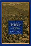 An Evening in Ephesus, Robert J. Emery, 0966974700