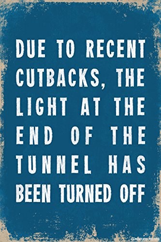 Due To Recent Cutbacks Demotivational Poster Print