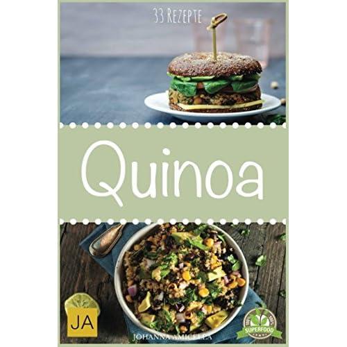 Quinoa: 33 leckere, schnelle und einfache Rezepte die Ihnen dabei helfen die nervenden Kilos loszuwerden! Quinoa Rezepte, Quinoa Backen, Abnehmen mit Quinoa