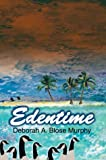 Edentime, Deborah A. Murphy, 0595657354