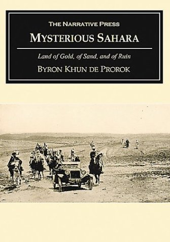 Mysterious Sahara: The Land of Gold, of Sand, and of Ruin (Historical Adventure and Exploration)
