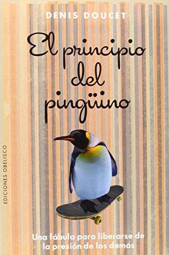 EL PRINCIPIO DEL PINGÜINO (PSICOLOGÍA) por DENIS DOUCET,Guerrero Jiménez, Pilar