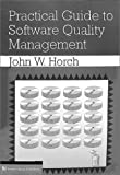 Practical Guide to Software Quality Management (Artech House Computer Science Library)