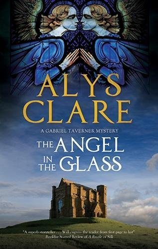 Angels Art Glass - Angel in the Glass, The: A new forensic mystery series set in Stuart England (A Gabriel Taverner Mystery)